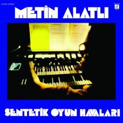 Metin Alatlı - Sentetik Oyun Havaları LP