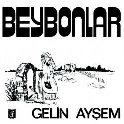 Beybonlar - Gelin Aysem / Nenni